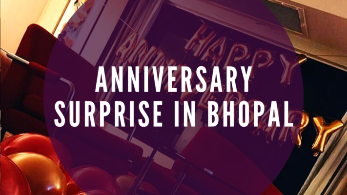Anniversary Surprise in Bhopal