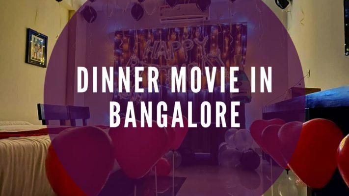 Dinner Movie in Bangalore