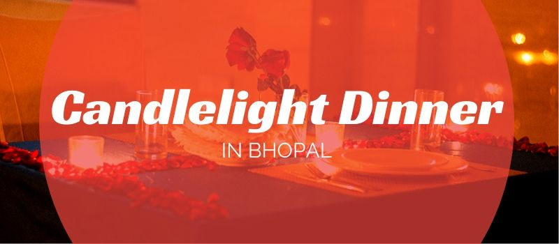 Candlelight Dinner in Bhopal