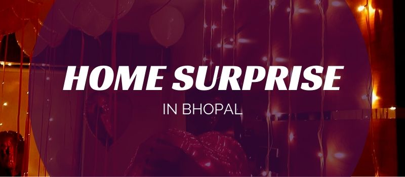 Home Surprise in Bhopal