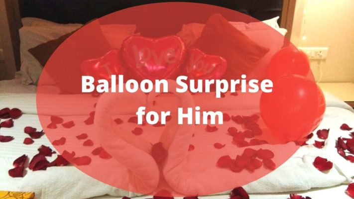 Balloon Surprise for Him