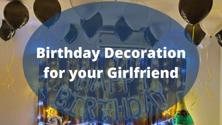 Birthday Decoration for your Girlfriend