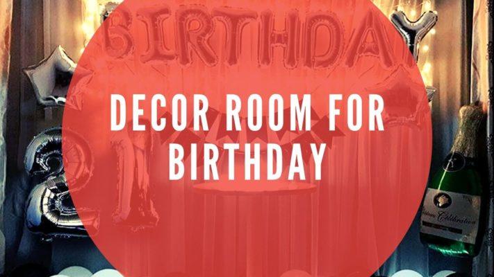 Decor Room for Birthday