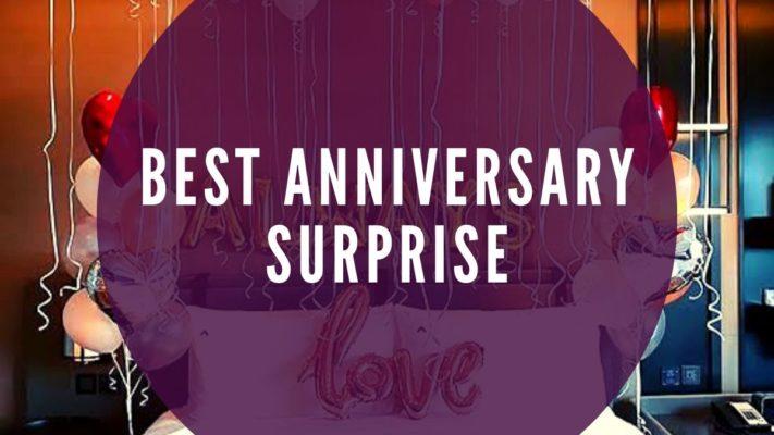 Best ANNIVERSARY Surprise