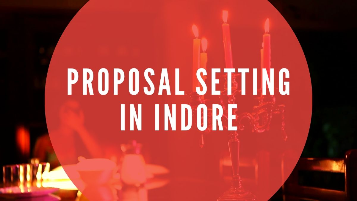 PROPOSAL SETTING IN INDORE